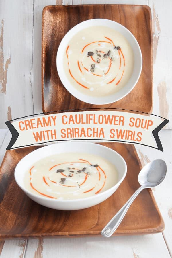 Creamy Cauliflower Soup with Sriracha Swirls