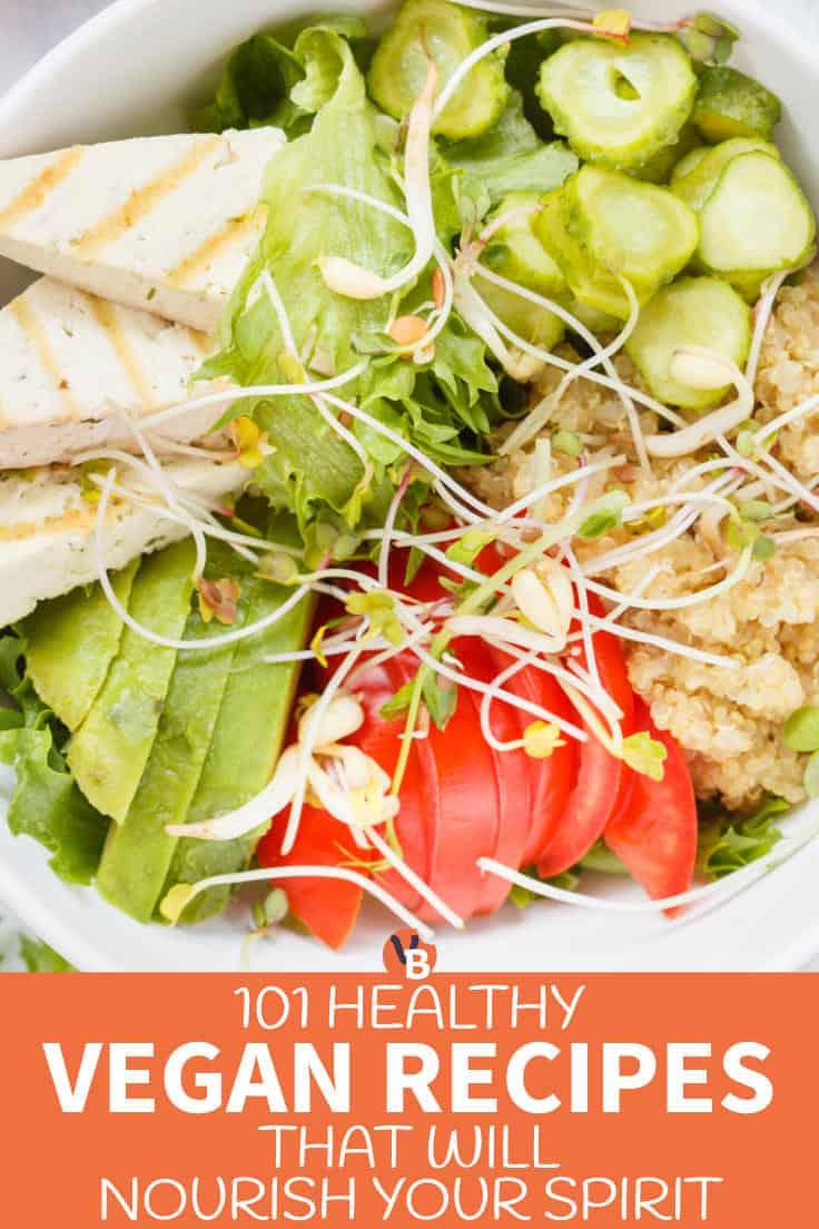 101 Healthy Vegan Recipes That Will Nourish Your Spirit