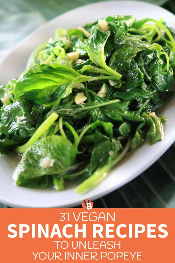 31 Vegan Spinach Recipes to Unleash Your Inner Popeye
