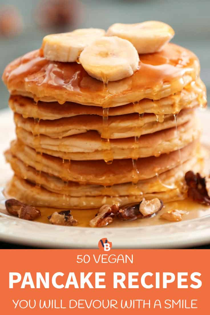 50 Vegan Pancake Recipes You Will Devour with a Smile