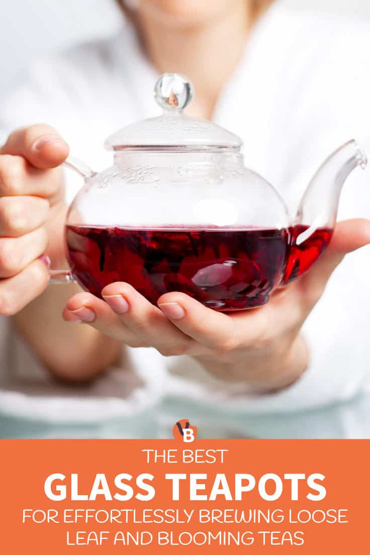 Best Glass Teapots for Brewing Loose Leaf and Blooming Teas