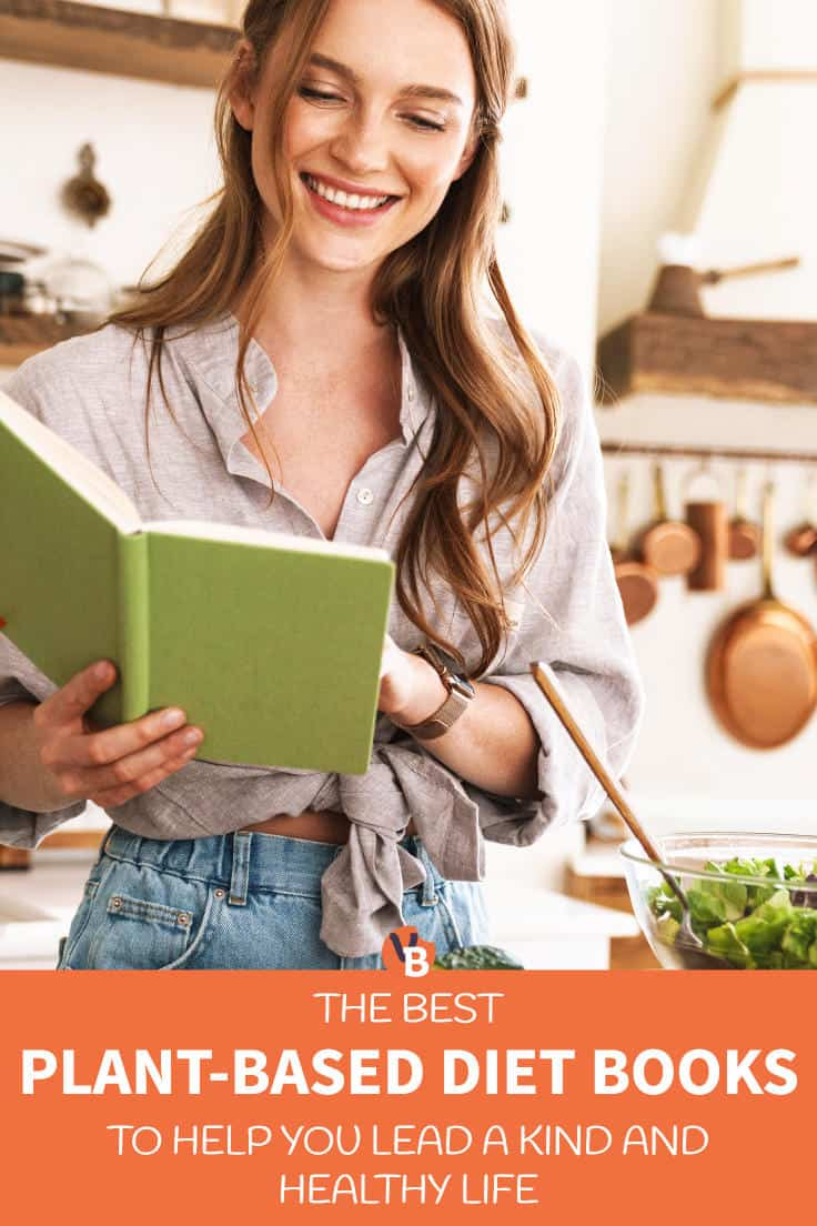 Best Plant-Based Diet Books to Help You Lead a Kind and Healthy Life