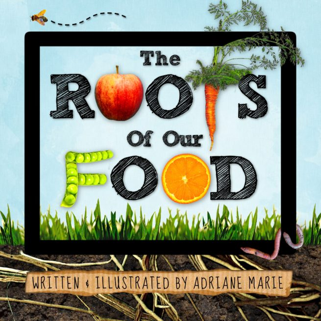 The Roots Of Our Food